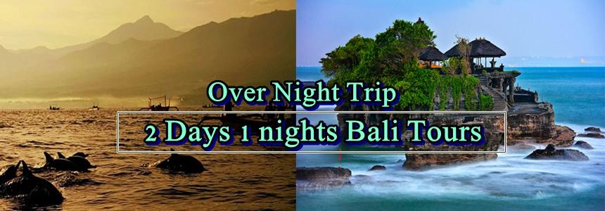 2 Days 1 Night Tours in Bali